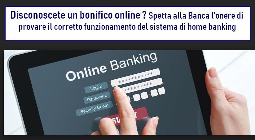 Disconoscete un bonifico online ? Spetta alla Banca l'onere di provare il corretto funzionamento del sistema di home banking