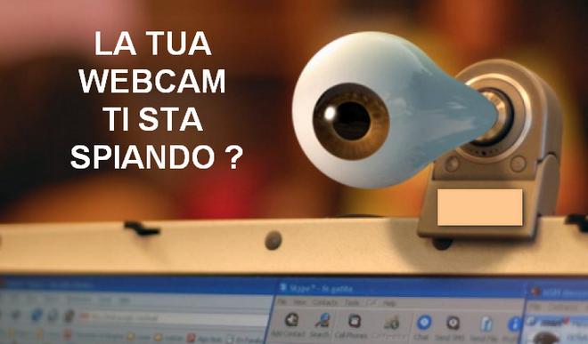La tua webcam ti spia ? Scopri se la webcam o fotocamera ti spia veramente