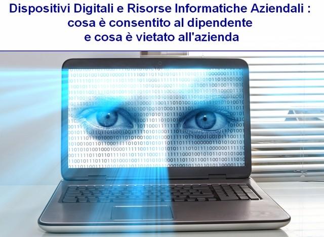 Dispositivi Digitali e Risorse Informatiche Aziendali : cosa è consentito al dipendente e cosa è vietato all'azienda
