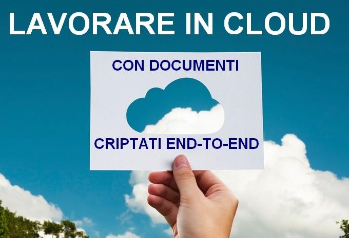 Lavorare in cloud con documenti criptati end-to-end e sincronizzazione di tutti i dispositivi