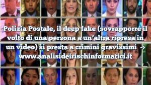 Polizia Postale, il deep fake (sovrapporre il volto di una persona a un'altra ripresa in un video) si presta a crimini gravissimi