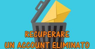 Come recupare un account cancellato ( gmail, facebook, hotmail, microsoft, yahoo …)