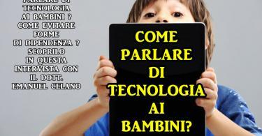 Come parlare di tecnologia ai bambini ? Come evitare forme di dipendenza ? Scoprilo in questa intervista dove riveliamo i risultati di 4 anni di valutazioni su un campione significativo di genitori italiani