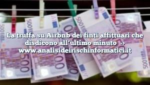 La truffa su Airbnb dei finti affittuari che disdicono all'ultimo minuto