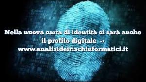 Nella nuova carta di identità ci sarà anche il profilo digitale