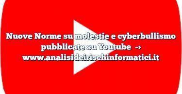 Nuove Norme su molestie e cyberbullismo pubblicate su Youtube