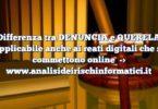 Differenza tra DENUNCIA e QUERELA applicabile anche ai reati digitali che si commettono online