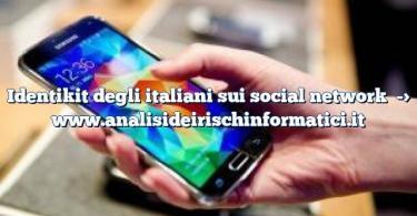 Identikit degli italiani sui social network