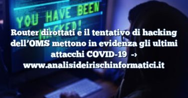 Router dirottati e il tentativo di hacking dell'OMS mettono in evidenza gli ultimi attacchi COVID-19