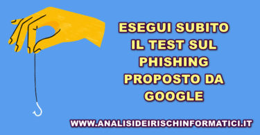 Sei in grado di riconoscere i tentativi di phishing? Fai subito il test di GOOGLE per saperlo