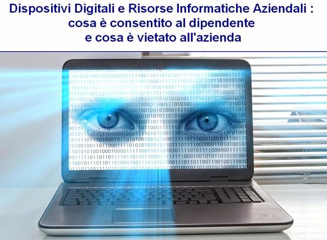 Dispositivi Digitali e Risorse Informatiche Aziendali : cosa è consentito al dipendente aziendale e cosa è vietato all'azienda