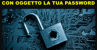 ricatto per email con oggetto la tua password