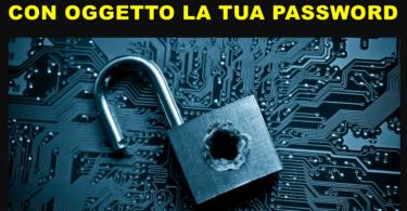 ricatto per email con oggetto la tua password