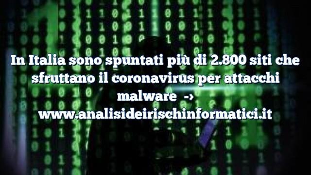 In Italia sono spuntati più di 2.800 siti che sfruttano il coronavirus per attacchi malware