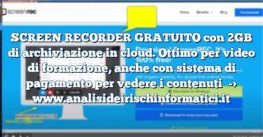 SCREEN RECORDER GRATUITO con 2GB di archiviazione in cloud. Ottimo per video di formazione, anche con sistema di pagamento per vedere i contenuti