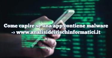 Come capire se una app contiene malware