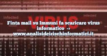 Finta mail su Immuni fa scaricare virus informatico