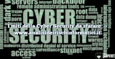 I miti della Cyber Security da sfatare