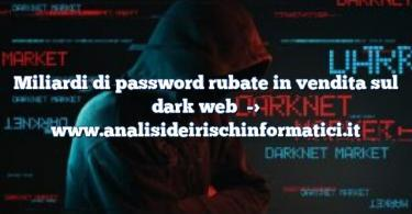 Miliardi di password rubate in vendita sul dark web