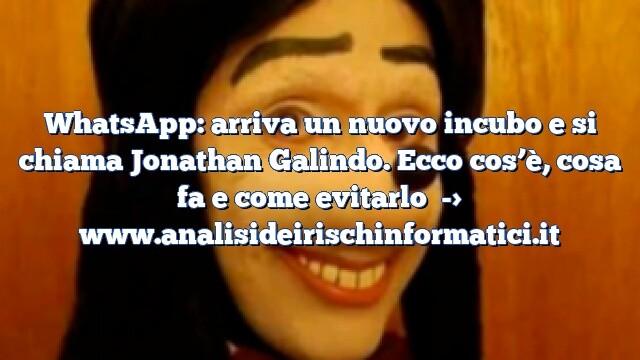 WhatsApp: arriva un nuovo incubo e si chiama Jonathan Galindo. Ecco cos'è, cosa fa e come evitarlo