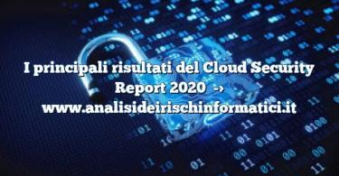 I principali risultati del Cloud Security Report 2020