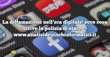 La diffamazione nell'era digitale: ecco cosa scrive la polizia di stato