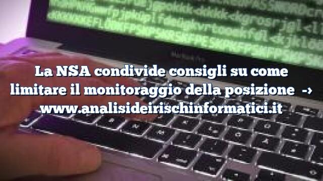 La NSA condivide consigli su come limitare il monitoraggio della posizione