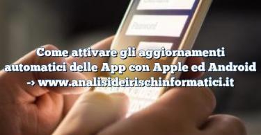 Come attivare gli aggiornamenti automatici delle App con Apple ed Android