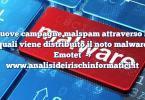 Nuove campagne malspam attraverso le quali viene distribuito il noto malware Emotet