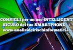 20 CONSIGLI per un uso INTELLIGENTE e SICURO del tuo SMARTPHONE