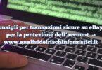 Consigli per transazioni sicure su eBay e per la protezione dell'account
