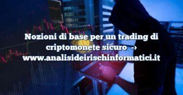 Nozioni di base per un trading di criptomonete sicuro