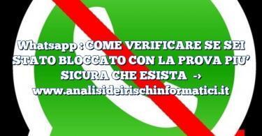 Whatsapp : COME VERIFICARE SE SEI STATO BLOCCATO CON LA PROVA PIU' SICURA CHE ESISTA