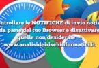 Controllare le NOTIFICHE di invio notizie da parte del tuo Browser e disattivare quelle non desiderate