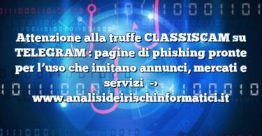 Attenzione alla truffe CLASSISCAM su TELEGRAM : pagine di phishing pronte per l'uso che imitano annunci, mercati e servizi