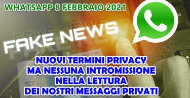 WHATSAPP 8 FEBBRAIO 2021 : NUOVI TERMINI PRIVACY MA NESSUNA INTROMISSIONE NELLA LETTURA DEI NOSTRI MESSAGGI PRIVATI