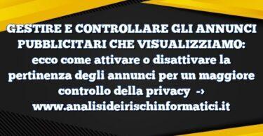 GESTIRE E CONTROLLARE GLI ANNUNCI PUBBLICITARI CHE VISUALIZZIAMO: ecco come attivare o disattivare la pertinenza degli annunci per un maggiore controllo della privacy