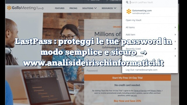 LastPass : proteggi le tue password in modo semplice e sicuro