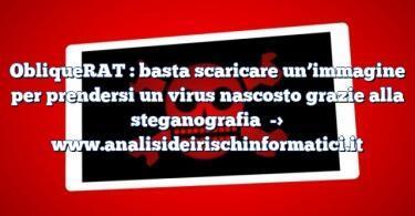 ObliqueRAT : basta scaricare un'immagine per prendersi un virus nascosto grazie alla steganografia