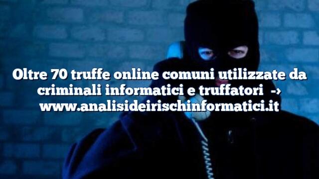 Oltre 70 truffe online comuni utilizzate da criminali informatici e truffatori