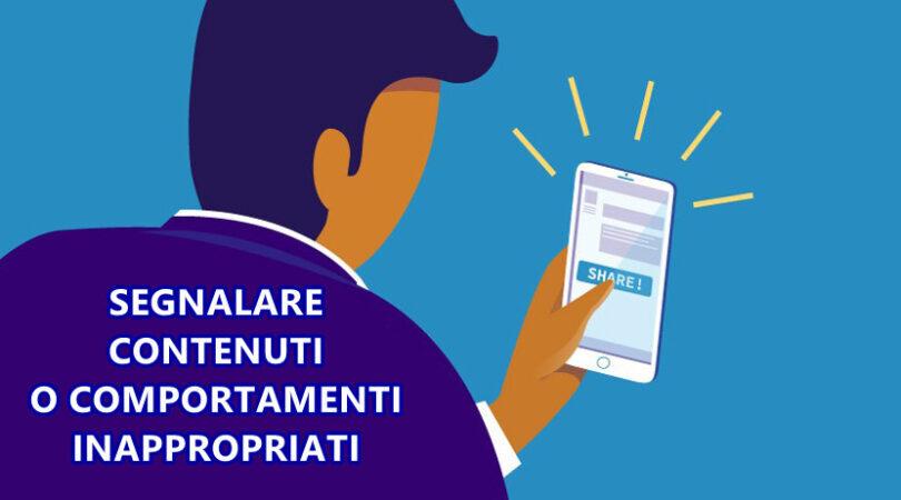 Segnalare contenuti o comportamenti inappropriati online