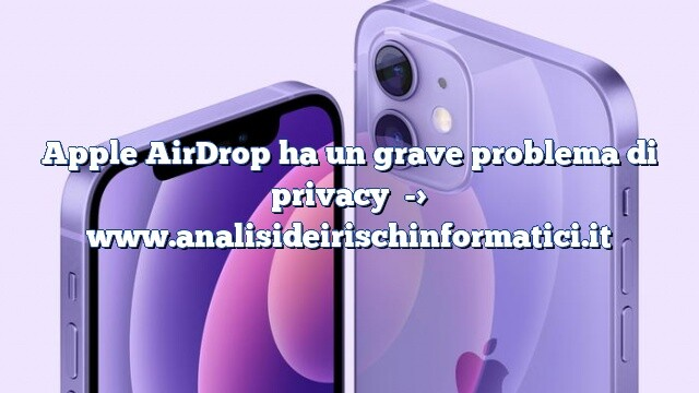 Apple AirDrop ha un grave problema di privacy