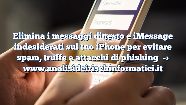 Elimina i messaggi di testo e iMessage indesiderati sul tuo iPhone per evitare spam, truffe e attacchi di phishing
