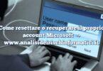 Come resettare o recuperare il proprio account Microsoft