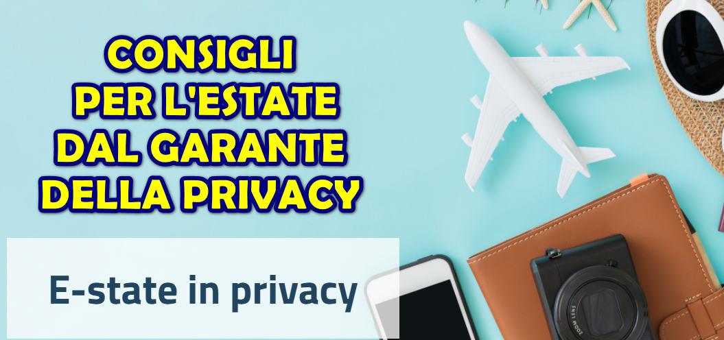 Estate in privacy : il Garante della Privacy offre consigli e suggerimenti utili