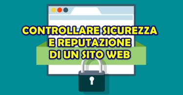 Controllare la reputazione e la sicurezza di un sito web