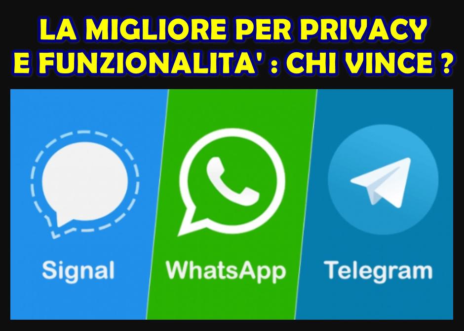 WHATSAPP, TELEGRAM E SIGNAL A CONFRONTO SU PRIVACY E FUNZIONALITÀ: CHI VINCE ?