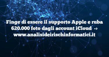 Finge di essere il supporto Apple e ruba 620.000 foto dagli account iCloud