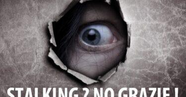 Come difendersi da uno stalker : consigli utili se sei vittima di stalking