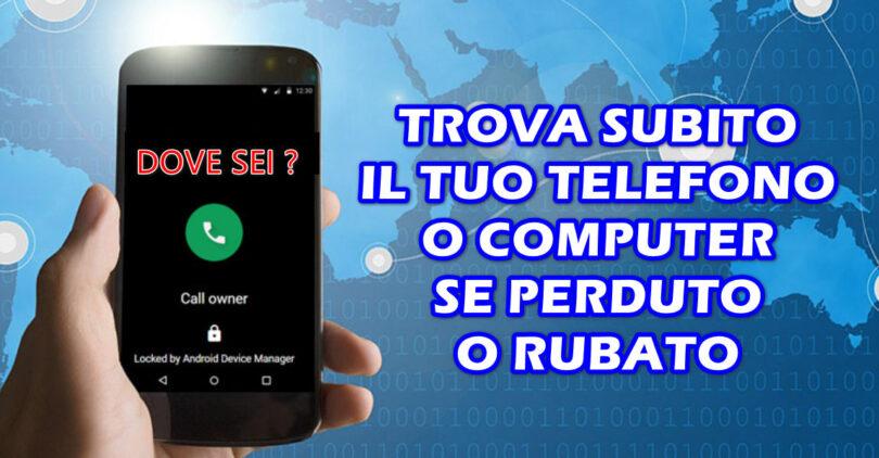 TROVA IL TELEFONO / COMPUTER PERSO O RUBATO oppure PREPARATI PER RITROVARLO